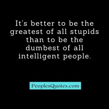 Best Sarcastic Quotes About stupidity