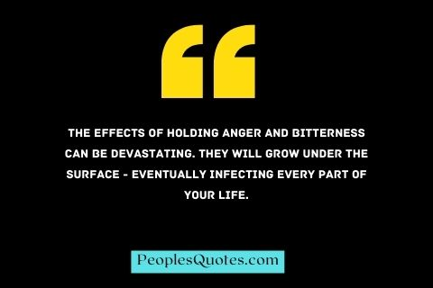 anger and bitterness can be devastating.