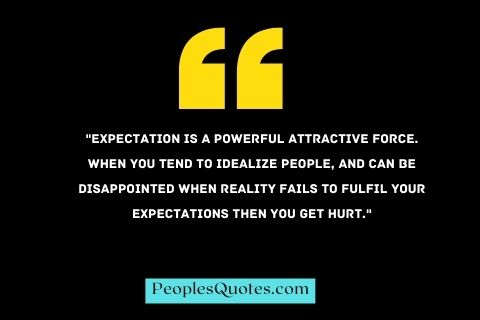 expectation always hurt quotes