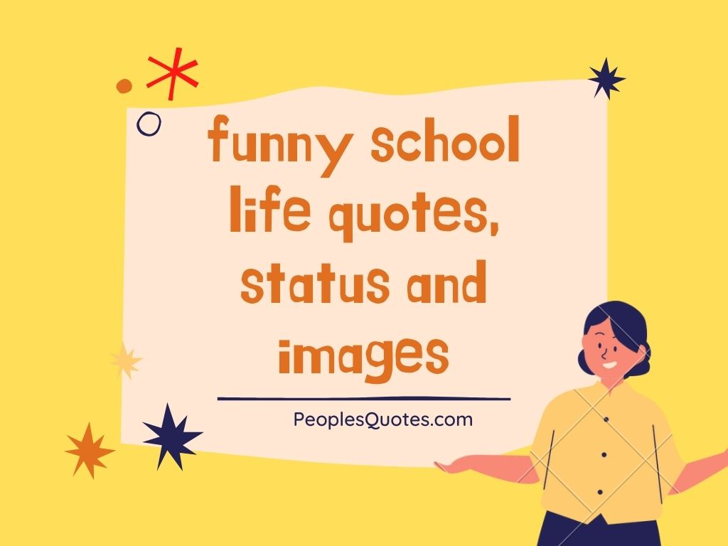 funny school life quotes, status and images