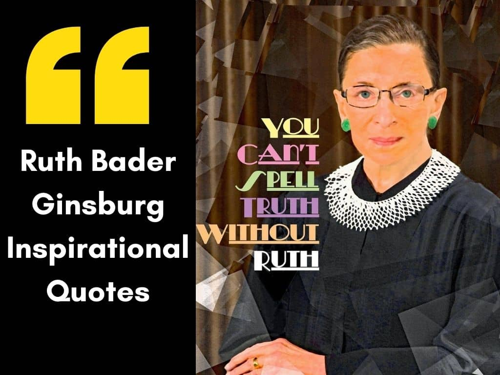 Ruth Bader Ginsburg Inspirational Quotes