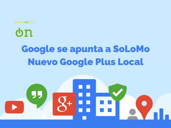 Google se apunta a SoLoMoNuevo Google
