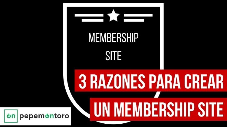 Membership site: 3 Razones para crear un sitio de éxito