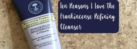 Ten Reasons I love the Frankincense Refining Cleanser