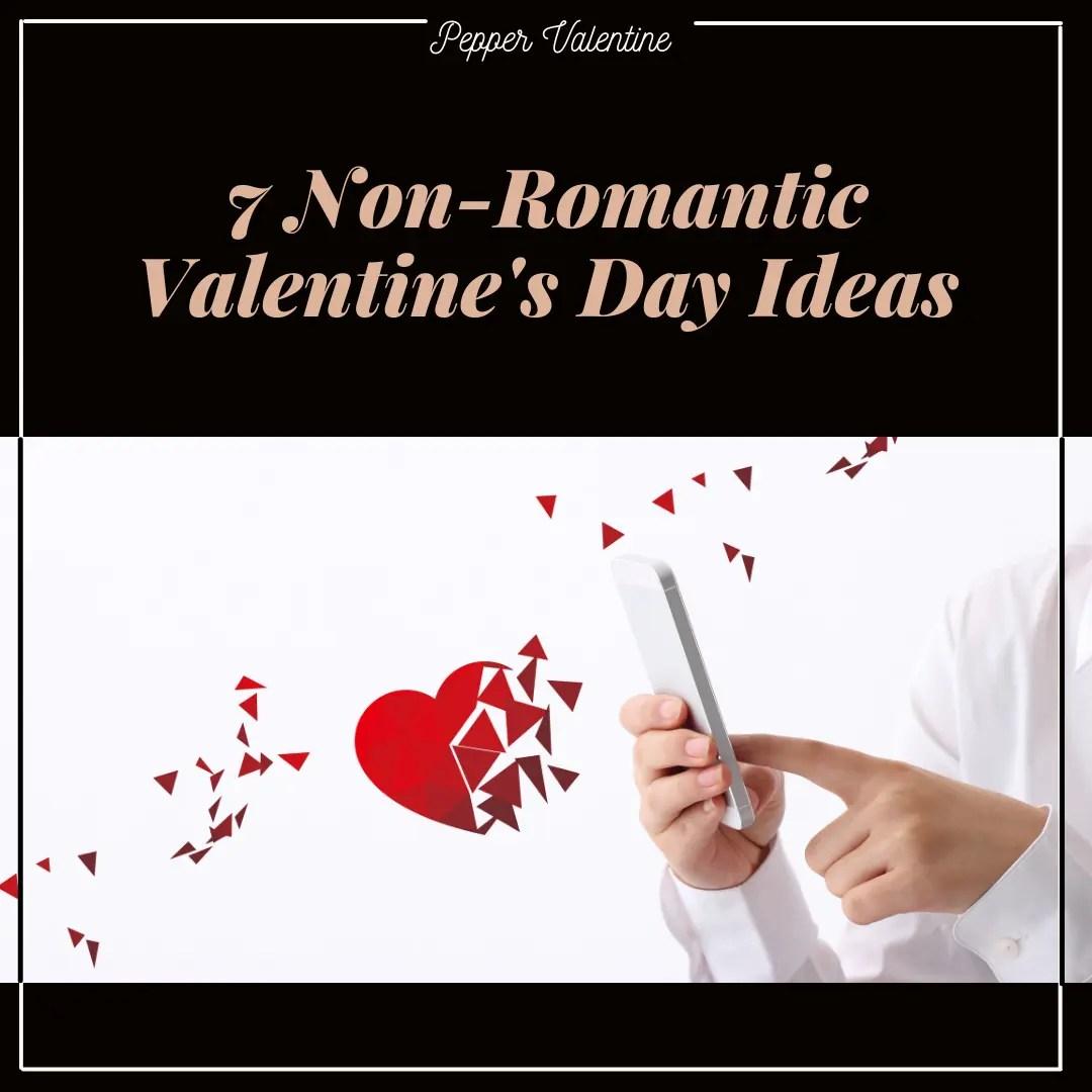 7 Non-Romantic Valentine's Day Ideas