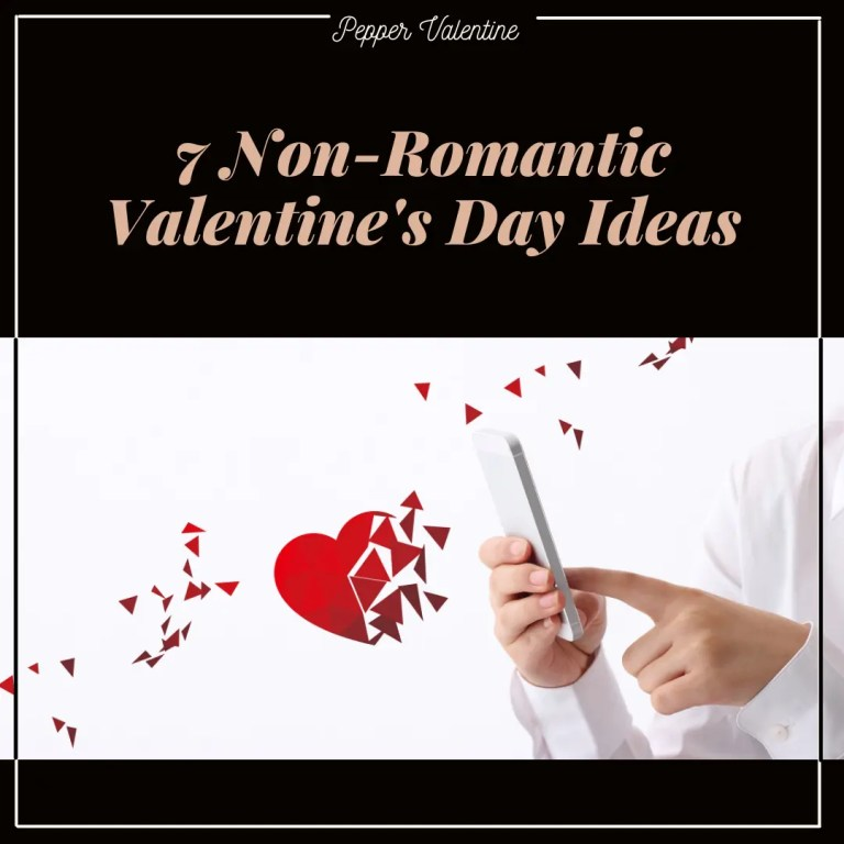 7 Non-Romantic Valentine's Day Ideas