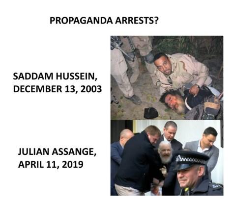 Propaganda arrests: Saddam Hussein and Julian Assange.