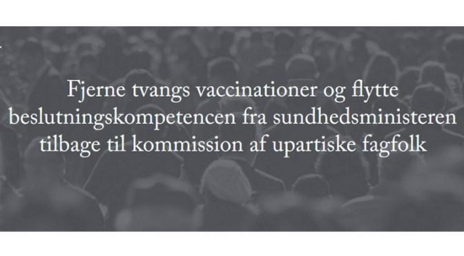 Jeg støtter borgerforlsaget om at Fjerne tvangsvaccinationer og flytte beslutningskompetencen fra sundhedsministeren tilbage til kommission af upartiske fagfolk