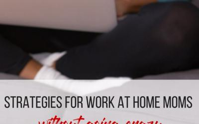 7 Ways a Mom Working From Home Can Keep Her Sanity