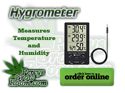 hygro meter, Temperature and humidity for growing cannabis, Cannabis growers forum & community, How to grow cannabis, how to grow weed, a step by step guide to growing weed, cannabis growers forum, need help with sick plant, what's wrong with my cannabis plant, percys Grow Room, the Grow Room, percys Grow Guides, we'd growing forum, weed growers community, how to grow weed in coco, when is my cannabis plant ready for harvest, how to feed my cannabis plant, beginners guide to growing weed, how to grow weed for personal use, cannabis plant deficiency, how to germinate cannabis seeds, where to buy cannabis seeds, best weed growers website