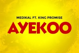 Medikal Ft. King Promise – Ayekoo (Lyrics)