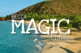 Becca Ft. YCee – Magic (Prod. by Adey)