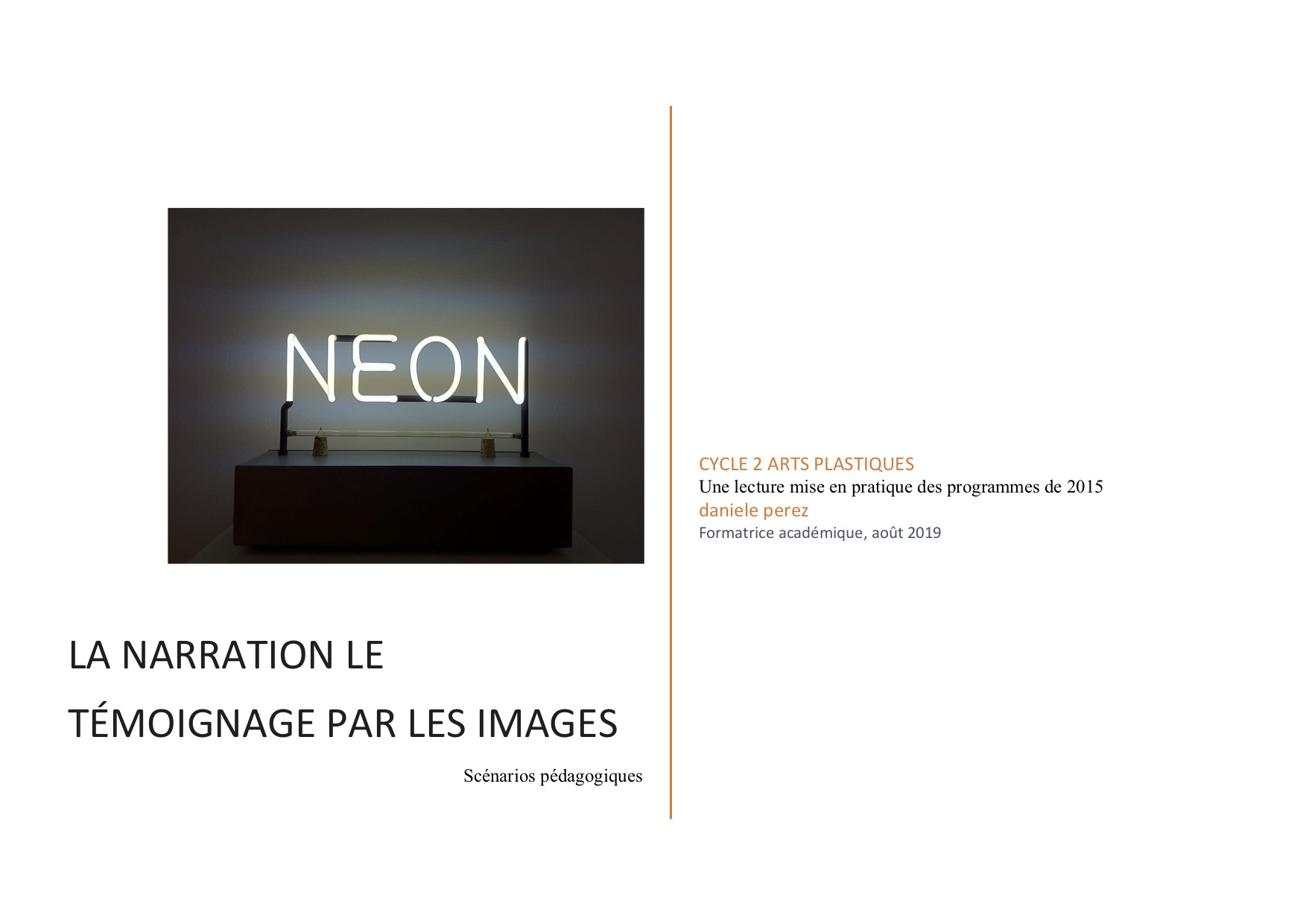 La narration, le témoignage par les images, cycle 2