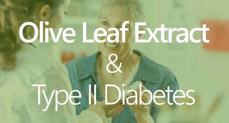 Type 2 Diabetes Diet With Benefits Of Olive Leaf Extract