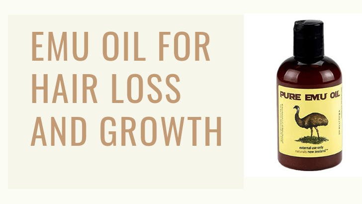 Emu Oil for Hair Loss and Growth