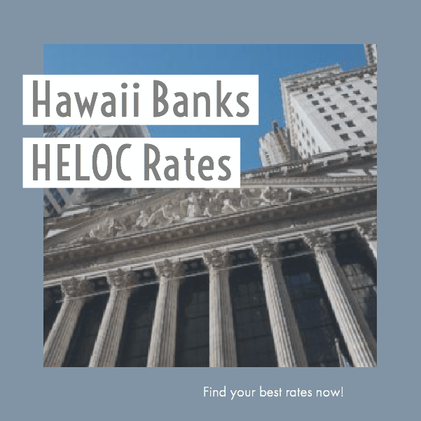 Hawaii Banks HELOC Rates