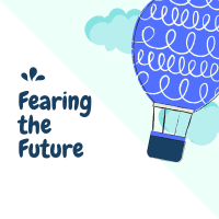Fearing the future