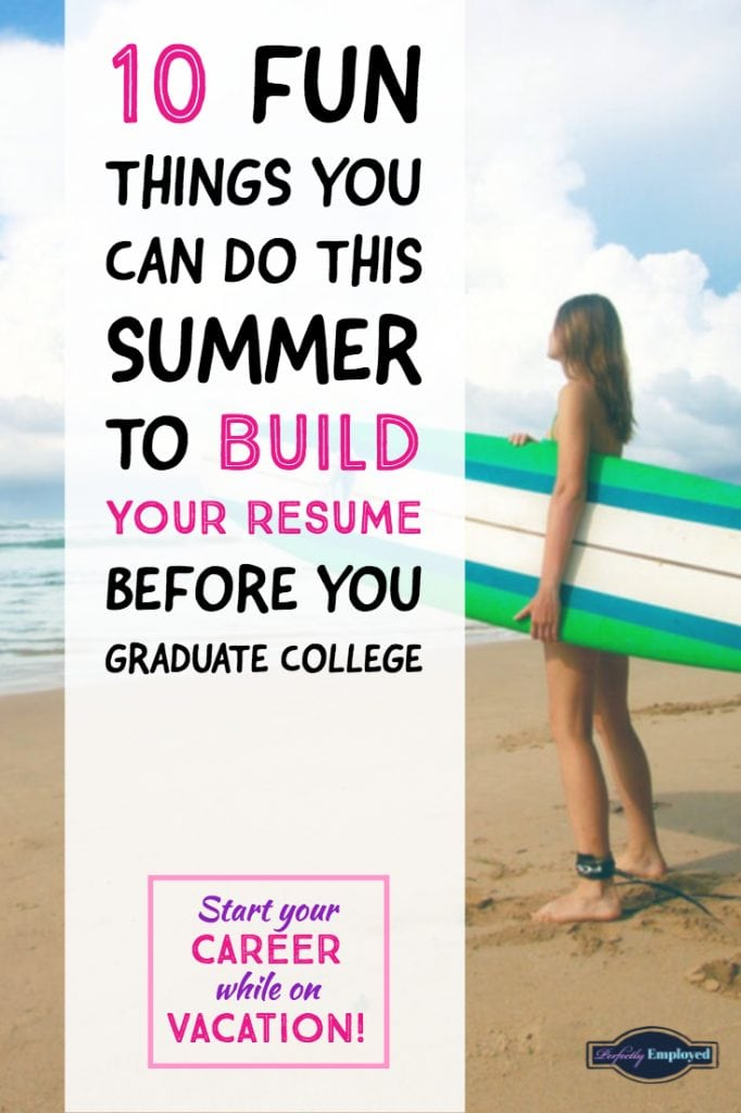 15 Things You Can Do this Summer to Build Your Resume Before You Graduate College