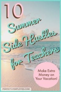 10 Summer Side Hustles for Teachers - Share on Pinterest
