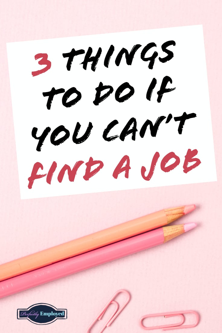 what to do if you can t find a job