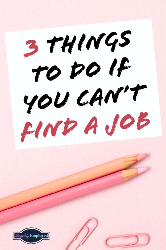 3 Things to Do if You Can't find a Job - #career #getajob #resume