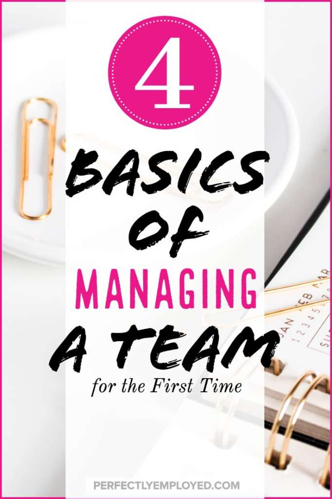 The 4 Basics of Managing a Team for the First Time - #management #leadership #career #supervisor #teamwork #team