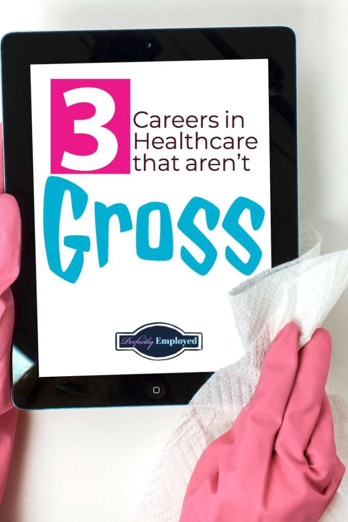 3 Careers in Healthcare that aren't Gross - #healthcarejobs #career #grossjobs