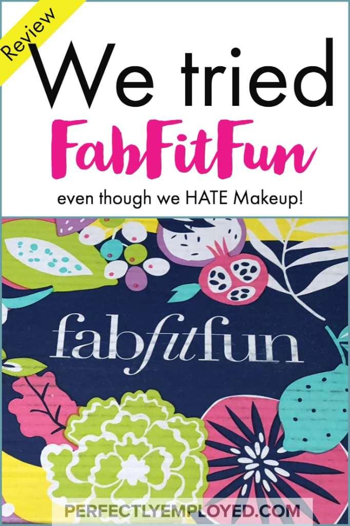We Tried FabFitFun even though we HATE Makeup - Here's our honest review! #fabfitfun #beauty #review