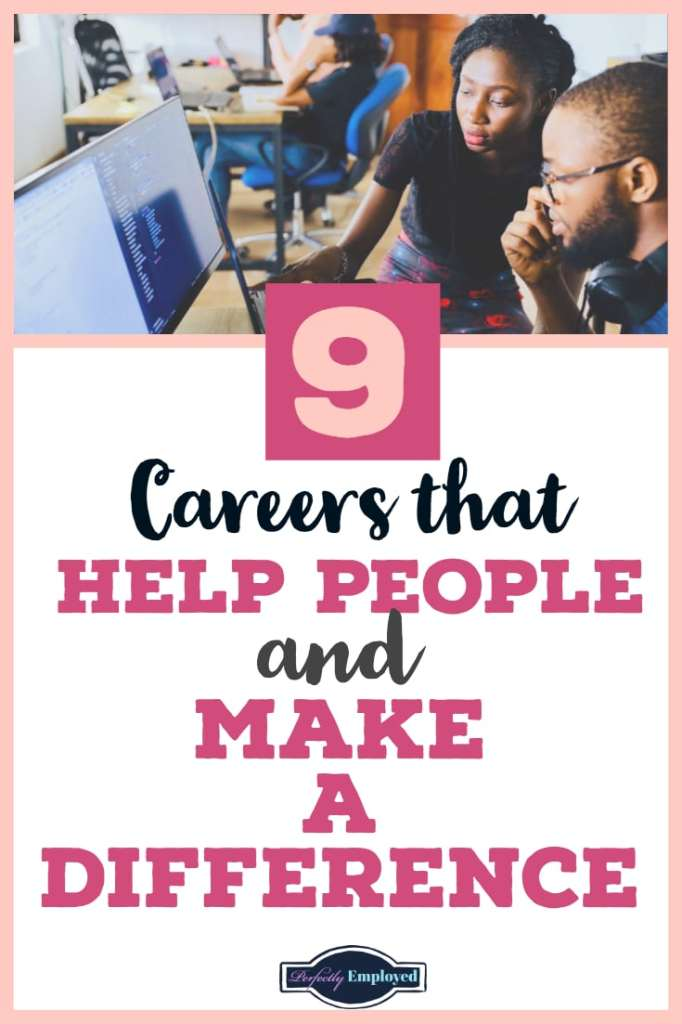 9 Careers that Help People and Make a Difference - #career #changetheworld #teacher #nurse #firstresponder