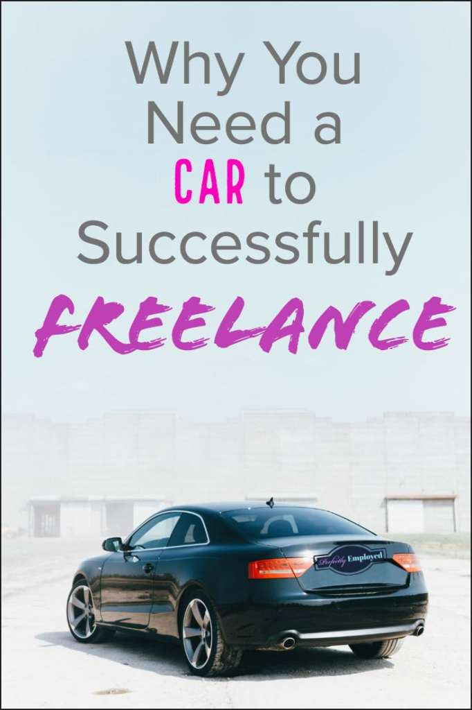 Why You need a Car to Successfully Freelance