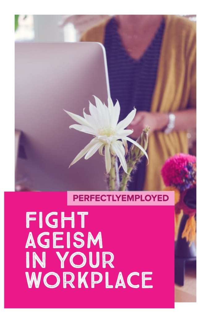 Fight Ageism in Your Workplace - #ageism #career #age #mature