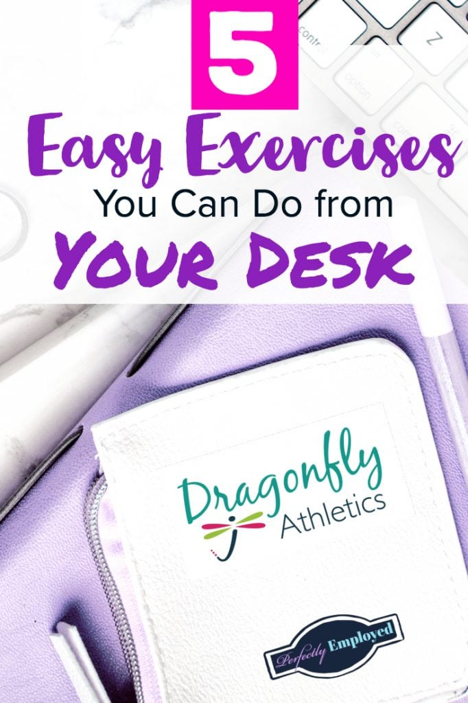 5 Easy Exercises You Can Do from Your Desk - #career #exercise #deskexercise #stretch #dragonflyathletics
