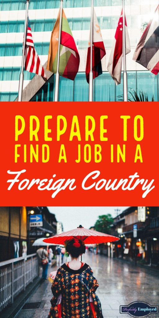 Prepare to Find a Job in a Foreign Country - #workabroad #foreignjob #career