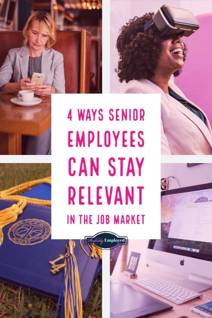 4 Ways Senior Employees Can Stay Relevant in the Job Market #keeplearning #career #seniorcitizens