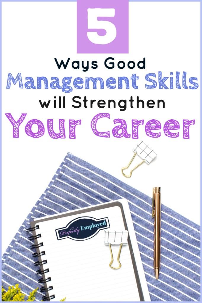 5 Ways Good Management Skills will Strengthen Your Career - #careeradvice