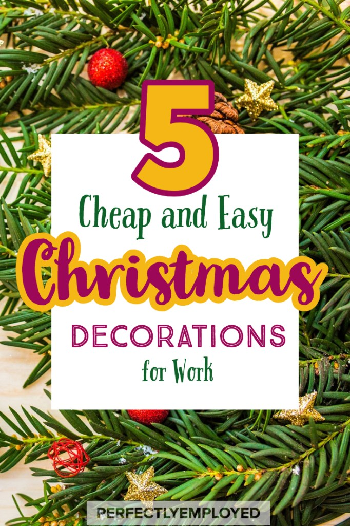 5 Cheap and Easy Christmas Decorations for Work