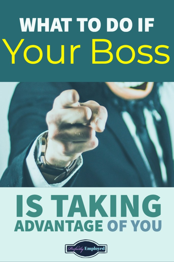 What to do if your boss is taking advantage of you - #badbosses #career #careeradvice