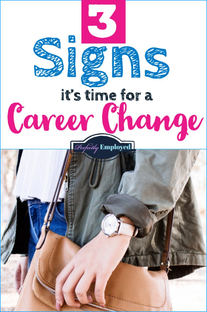 3 Signs it's Time for a Career Change - #careerchange #career #iquit #getajob