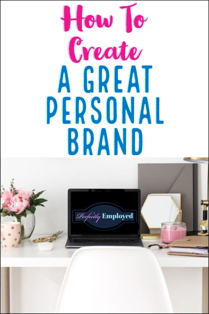 How To Create A Great Personal Brand - #career #careeradvice