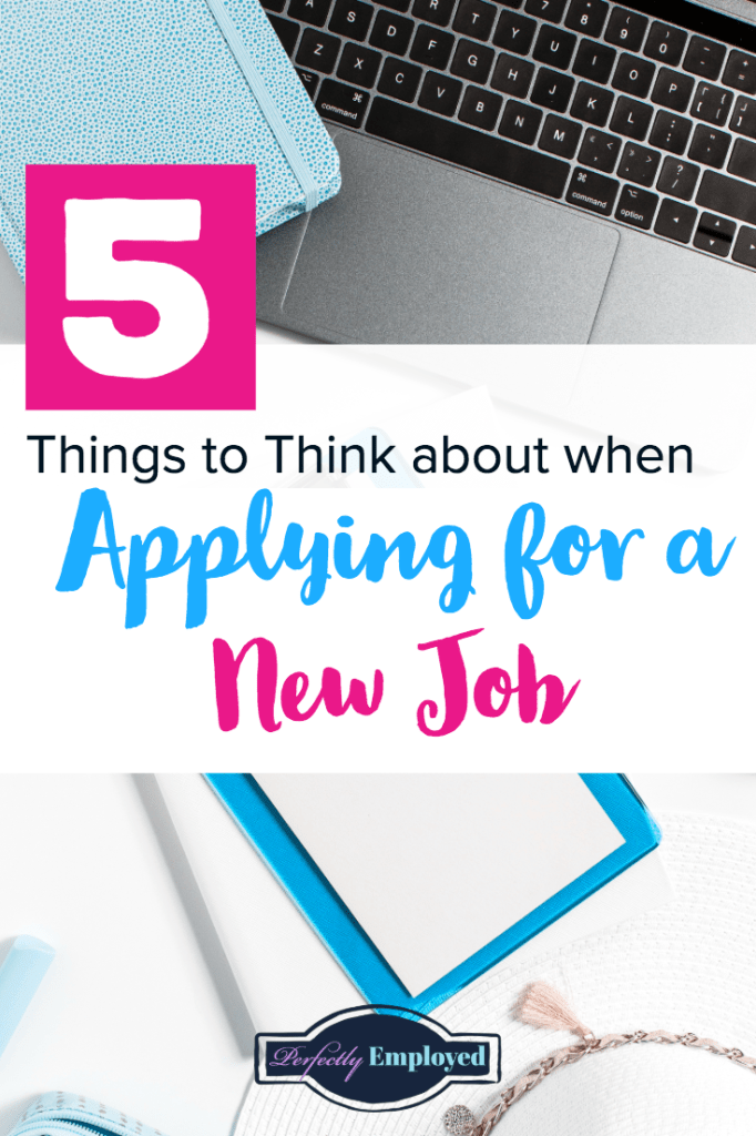 5 Things to think about when Applying for a New job - #career