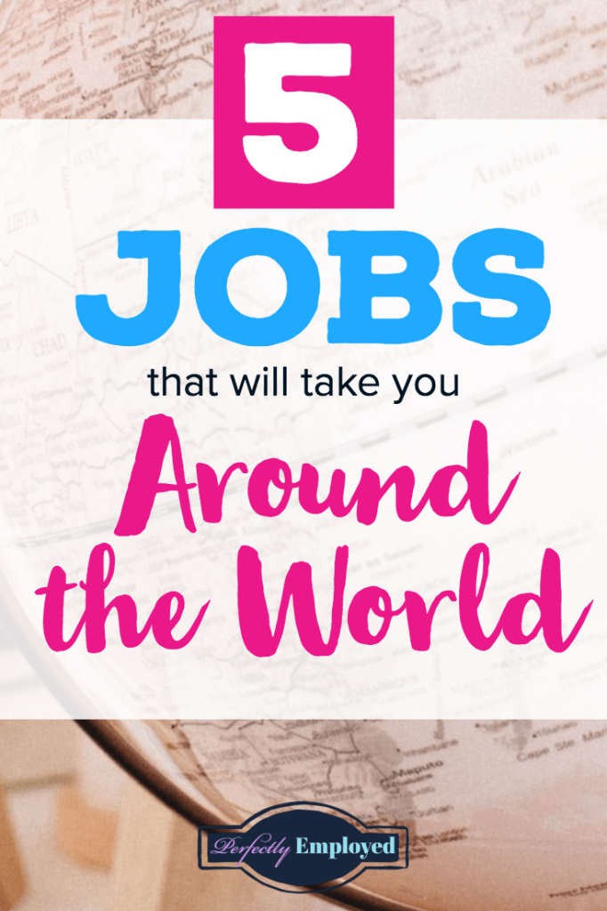 5 Jobs that will take you Around the World - #career #travel #jobs