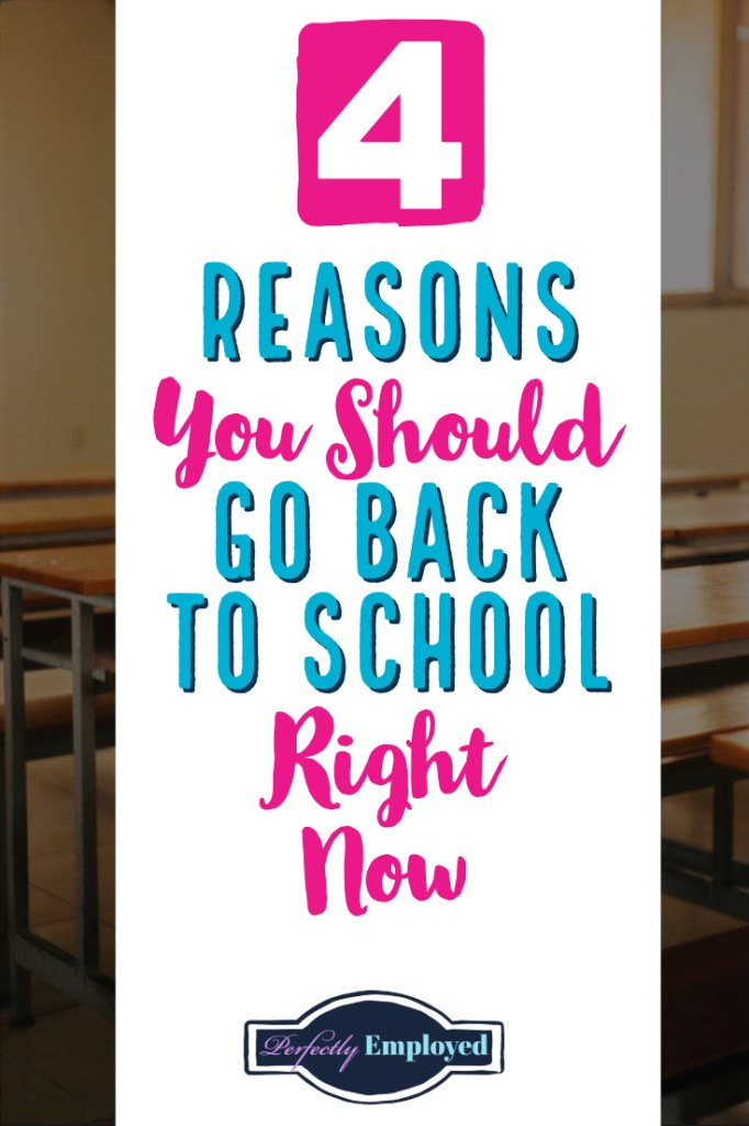 4 Reasons You Should Go back to School Right Now - #career #careeradvice