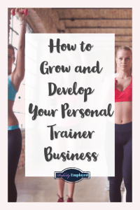 How to Grow and Develop Your Personal Trainer Business