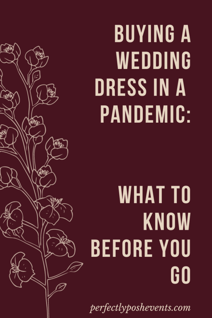 Buying a Wedding Dress in Covid-19: What to Know Before You Go | Presented by Perfectly Posh Events with Nyanza Bridal