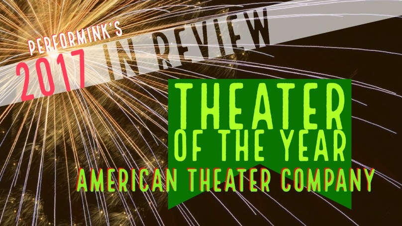 2017 Company of the Year: American Theater Company