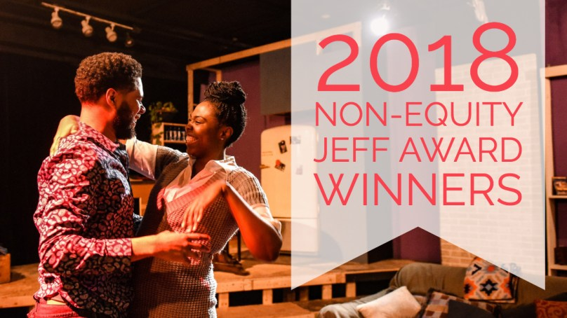 The 2018 Non-Equity Jeff Award Winners