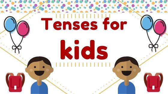 Tenses for kids