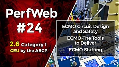 PerfWeb 24 Concepts in ECMO Part 3 Extracorporeal Membrane Oxygenation ECMO Circuit Design, Staffing