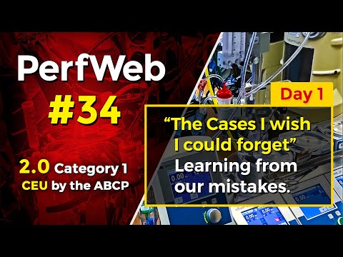 PerfWeb #34 Day 1 – Category 1 CEU – Perfusion Meeting 2020