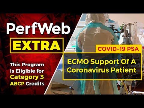PerfWeb EXTRA – ECMO Support of a Coronavirus Covid-19 Patient